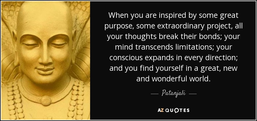 quote-when-you-are-inspired-by-some-great-purpose-some-extraordinary-project-all-your-thoughts-patanjali-149-71-81